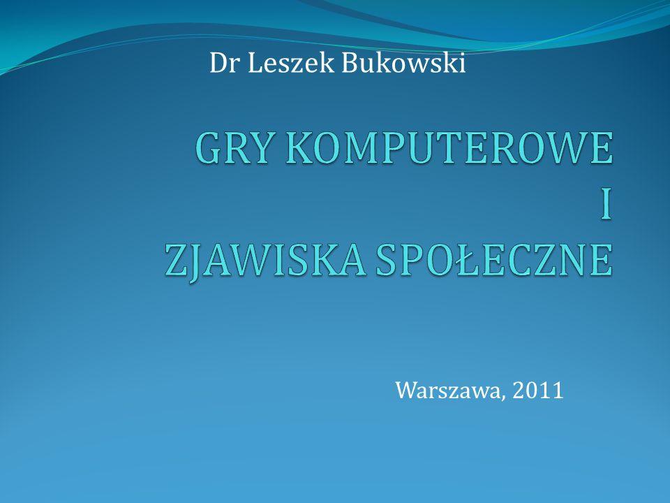 Warszawa, 2011 Dr Leszek Bukowski