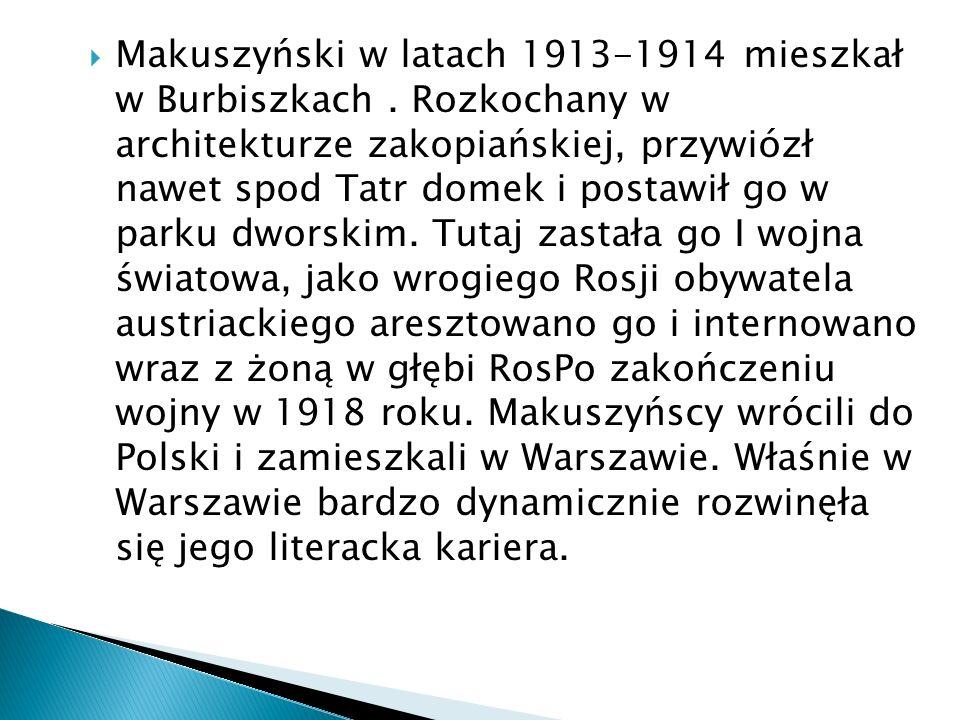  Makuszyński w latach 1913-1914 mieszkał w Burbiszkach.