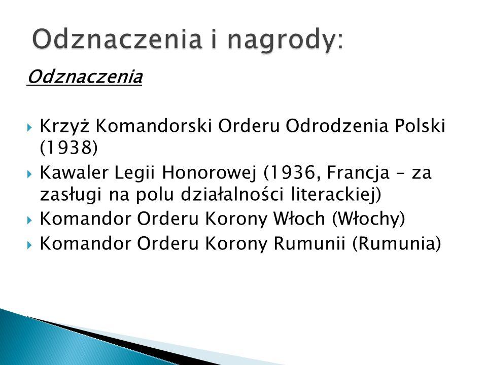 Nagrody i wyróżnienia CCzłonkostwo Polskiej Akademii Literatury PPaństwowa nagroda literacka (1926) NNagroda PAL Złoty Wawrzyn Akademicki.
