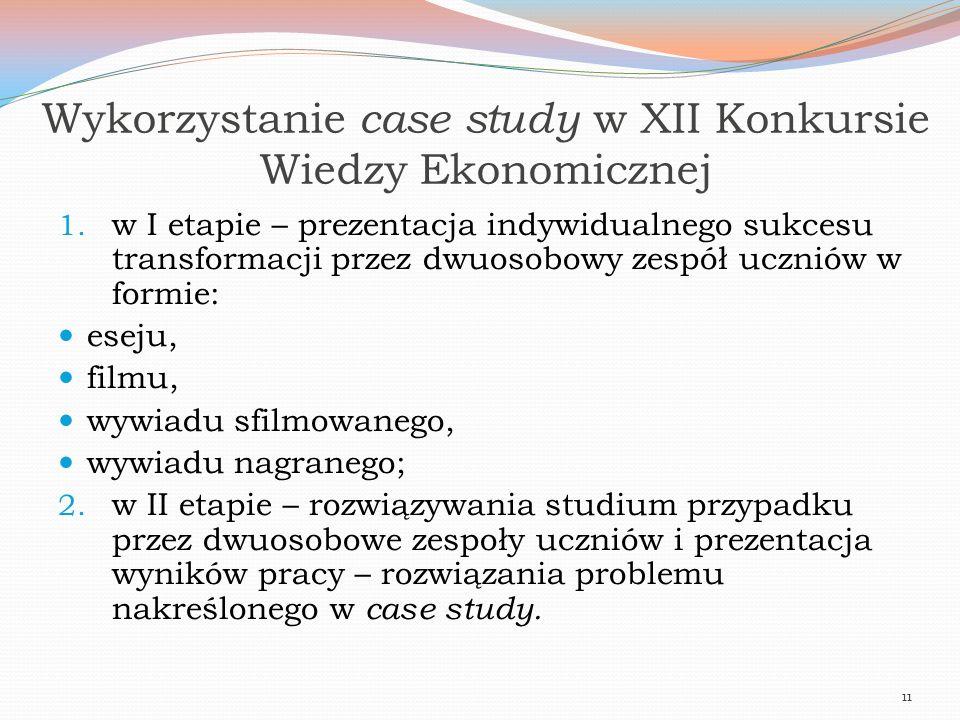 Wykorzystanie case study w XII Konkursie Wiedzy Ekonomicznej 1. w I etapie – prezentacja indywidualnego sukcesu transformacji przez dwuosobowy zespół
