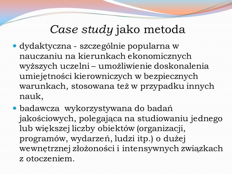 Case study jako metoda dydaktyczna - szczególnie popularna w nauczaniu na kierunkach ekonomicznych wyższych uczelni – umożliwienie doskonalenia umieję