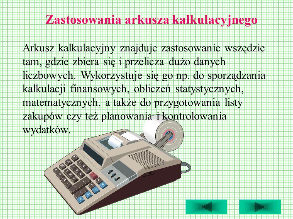 Arkusz kalkulacyjny znajduje zastosowanie wszędzie tam, gdzie zbiera się i przelicza dużo danych liczbowych. Wykorzystuje się go np. do sporządzania k