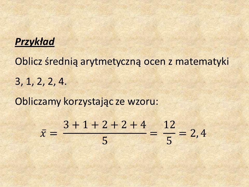 Mediana jest zwana wartością środkową Aby wyznaczyć medianę zestawu danych liczbowych musimy w tym celu te dane uporządkować w rosnący ciąg x 1 < x 2 < x 3 < ….