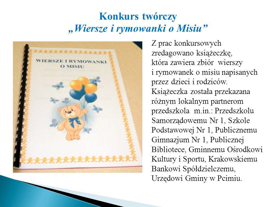"""Konkurs twórczy """"Wiersze i rymowanki o Misiu"""" Z prac konkursowych zredagowano książeczkę, która zawiera zbiór wierszy i rymowanek o misiu napisanych p"""