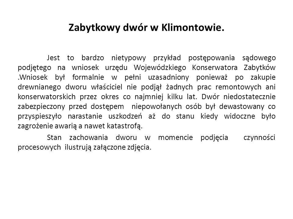 Zabytkowy dwór w Klimontowie. Jest to bardzo nietypowy przykład postępowania sądowego podjętego na wniosek urzędu Wojewódzkiego Konserwatora Zabytków.
