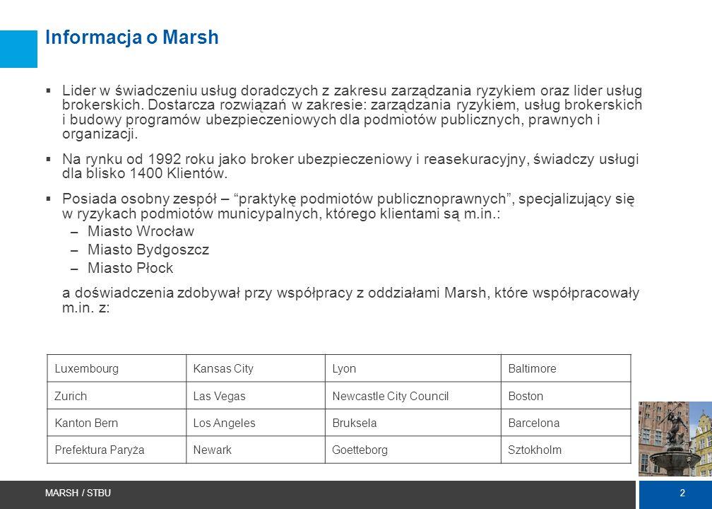 2 MARSH / STBU Informacja o Marsh  Lider w świadczeniu usług doradczych z zakresu zarządzania ryzykiem oraz lider usług brokerskich. Dostarcza rozwią