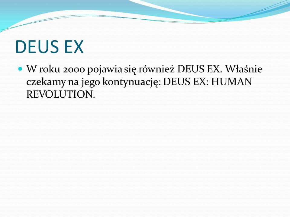 DEUS EX W roku 2000 pojawia się również DEUS EX. Właśnie czekamy na jego kontynuację: DEUS EX: HUMAN REVOLUTION.