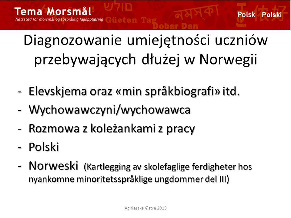 Diagnozowanie umiejętności uczniów przebywających dłużej w Norwegii -Elevskjema oraz «min språkbiografi» itd.