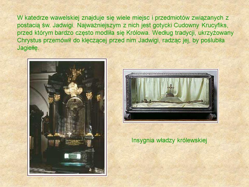 W katedrze wawelskiej znajduje się wiele miejsc i przedmiotów związanych z postacią św. Jadwigi. Najważniejszym z nich jest gotycki Cudowny Krucyfiks,