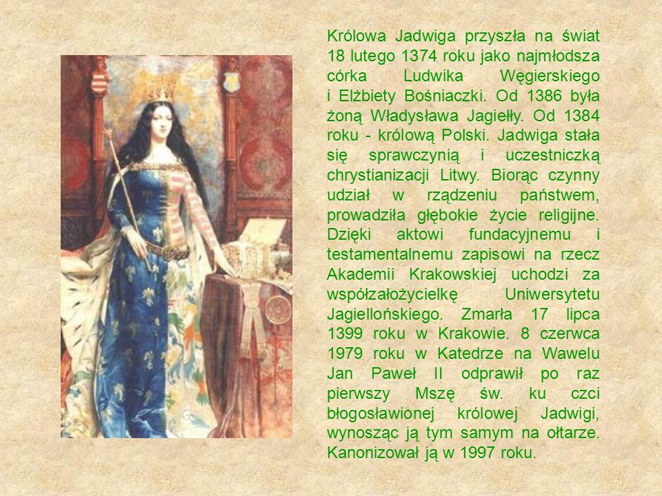 Władysław Łokietek Karol Robert Andegaweński Elżbieta Łokietkówna Kazimierz Wielki Ludwik WielkiElżbieta Bośniaczka Maria Elżbieta Bonifacja Władysław JagiełłoZofia Holszańska Władysław WarneńczykKazimierz Jagiellończyk Jadwiga