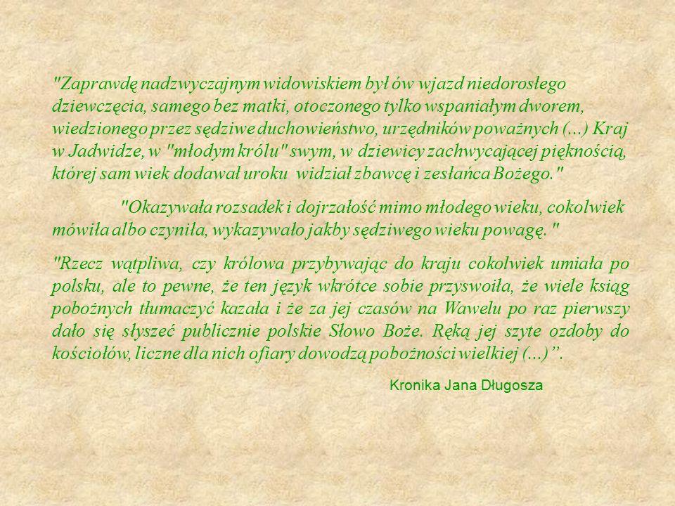 Jadwiga urodziła się i wychowała na Węgrzech.
