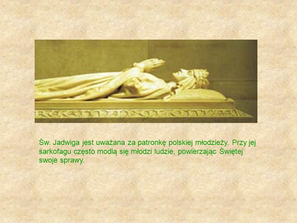 Św. Jadwiga jest uważana za patronkę polskiej młodzieży. Przy jej sarkofagu często modlą się młodzi ludzie, powierzając Świętej swoje sprawy.