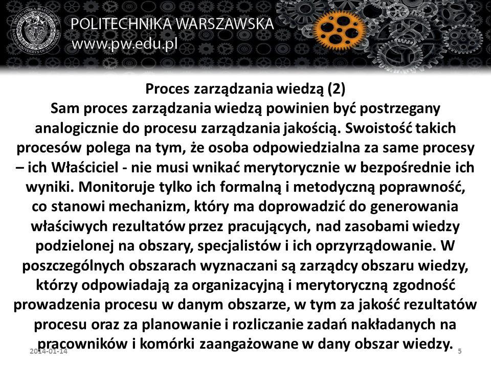 5 Proces zarządzania wiedzą (2) Sam proces zarządzania wiedzą powinien być postrzegany analogicznie do procesu zarządzania jakością. Swoistość takich