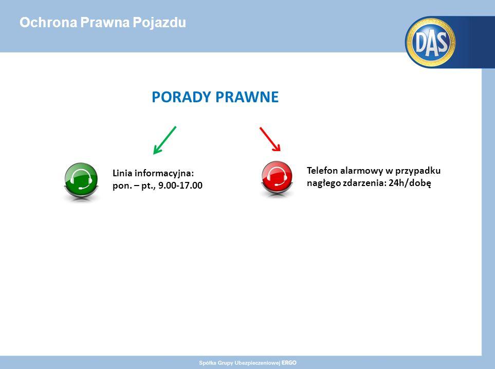 Ochrona Prawna Pojazdu PORADY PRAWNE Telefon alarmowy w przypadku nagłego zdarzenia: 24h/dobę Linia informacyjna: pon.