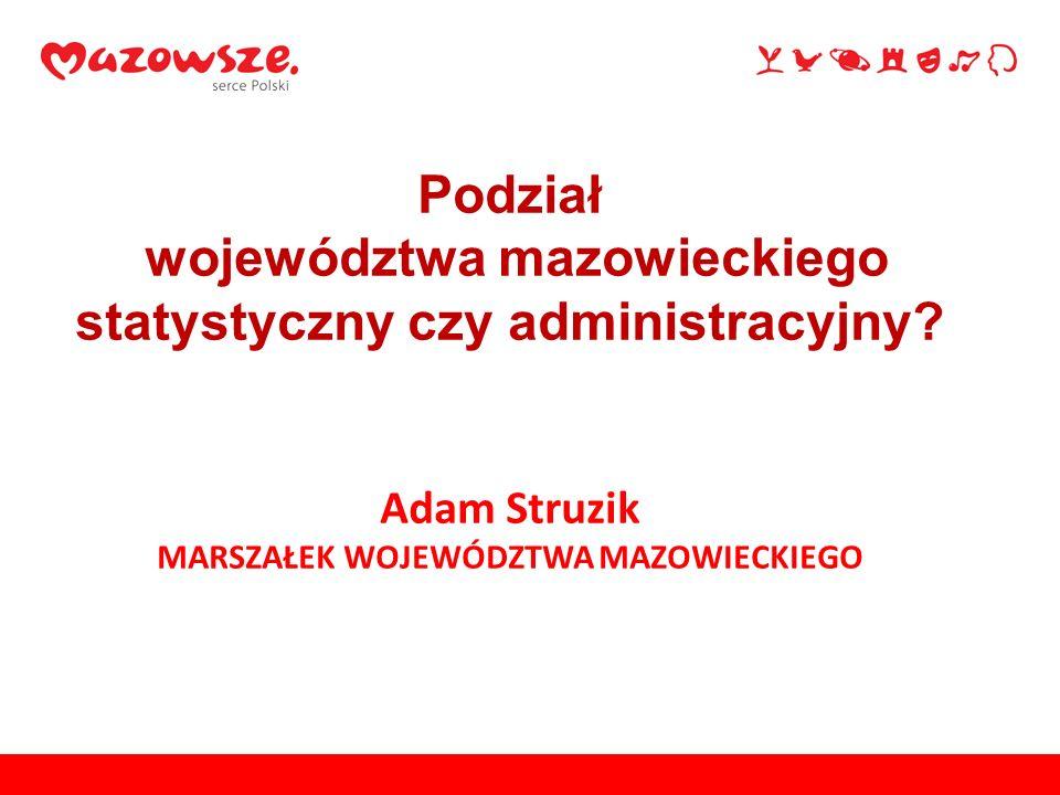 Wprowadzenie nowego podziału administracyjnego (utworzenie województwa warszawskiego) oznaczałoby, że dochody z podatku CIT spadłyby o około 90%, ponieważ w części zewnętrznej Mazowsza znajduje się tylko 30% wszystkich firm województwa mazowieckiego.