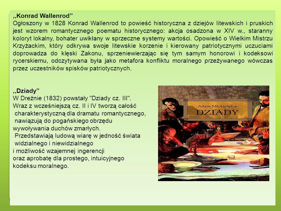 ,,Konrad Wallenrod'' Ogłoszony w 1828 Konrad Wallenrod to powieść historyczna z dziejów litewskich i pruskich jest wzorem romantycznego poematu histor