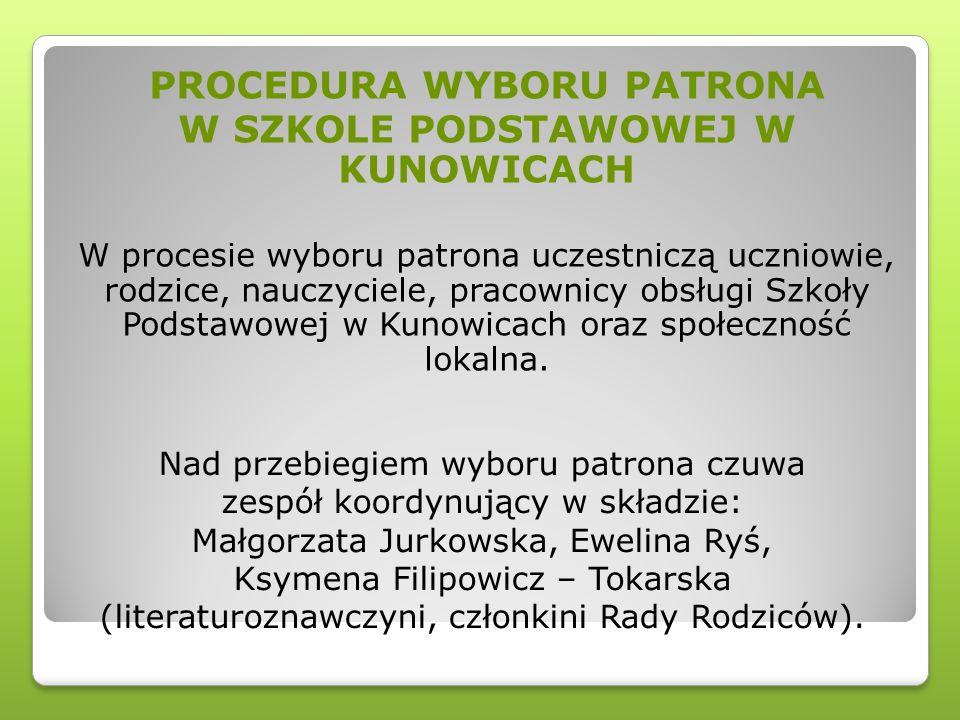 Nad przebiegiem wyboru patrona czuwa zespół koordynujący w składzie: Małgorzata Jurkowska, Ewelina Ryś, Ksymena Filipowicz – Tokarska (literaturoznawc