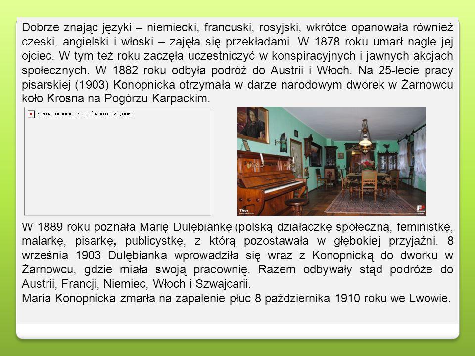 Dobrze znając języki – niemiecki, francuski, rosyjski, wkrótce opanowała również czeski, angielski i włoski – zajęła się przekładami. W 1878 roku umar