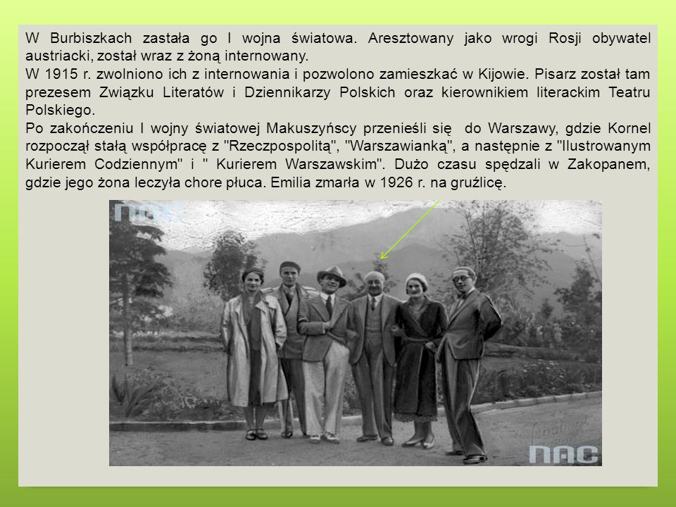 W Burbiszkach zastała go I wojna światowa. Aresztowany jako wrogi Rosji obywatel austriacki, został wraz z żoną internowany. W 1915 r. zwolniono ich z