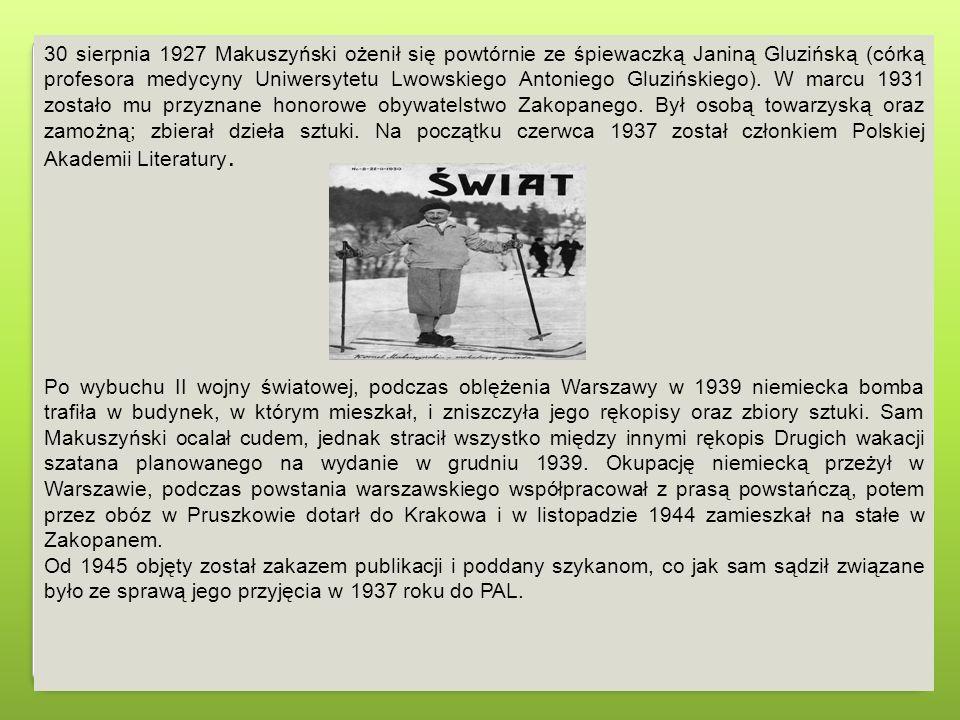 30 sierpnia 1927 Makuszyński ożenił się powtórnie ze śpiewaczką Janiną Gluzińską (córką profesora medycyny Uniwersytetu Lwowskiego Antoniego Gluziński