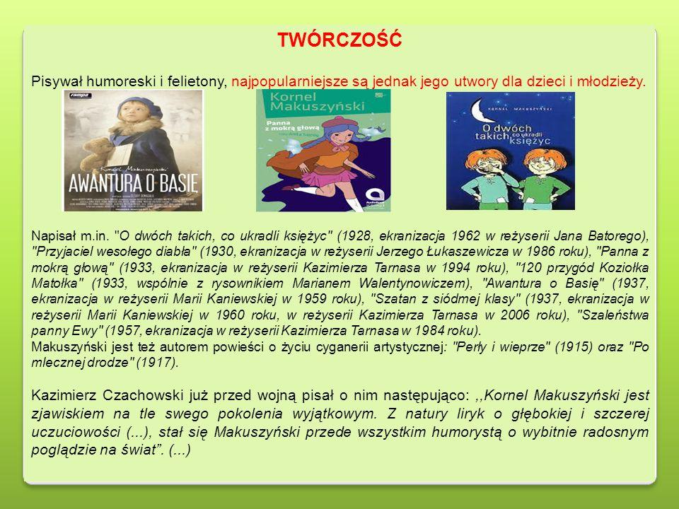 TWÓRCZOŚĆ Pisywał humoreski i felietony, najpopularniejsze są jednak jego utwory dla dzieci i młodzieży. Napisał m.in.