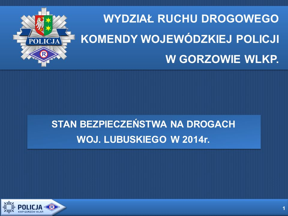 32 WYPADKI DROGOWE WG GODZIN W 2014 ROKU KWP GORZÓW WLKP.