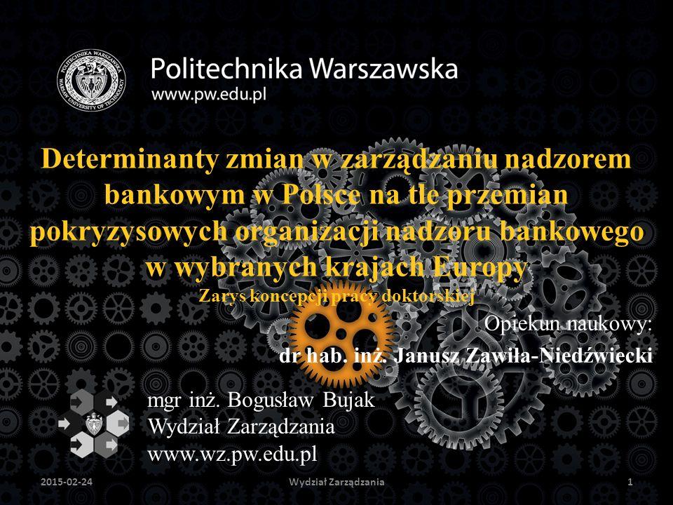 Determinanty zmian w zarządzaniu nadzorem bankowym w Polsce na tle przemian pokryzysowych organizacji nadzoru bankowego w wybranych krajach Europy Zar