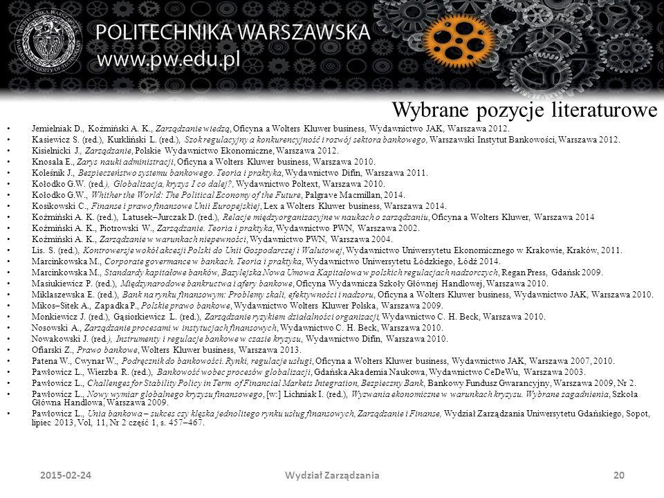 Wydział Zarządzania20 Wybrane pozycje literaturowe Jemielniak D., Koźmiński A. K., Zarządzanie wiedzą, Oficyna a Wolters Kluwer business, Wydawnictwo