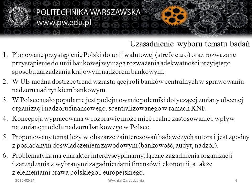 Wydział Zarządzania4 Uzasadnienie wyboru tematu badań 1.Planowane przystąpienie Polski do unii walutowej (strefy euro) oraz rozważane przystąpienie do