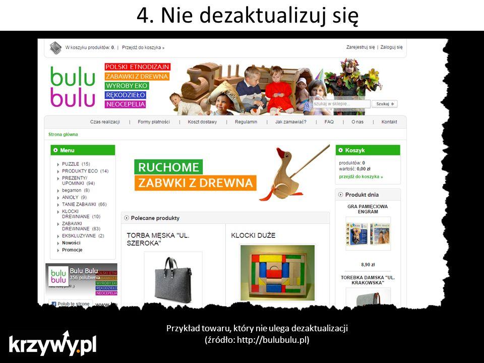 Przykład towaru, który nie ulega dezaktualizacji (źródło: http://bulubulu.pl) 4. Nie dezaktualizuj się