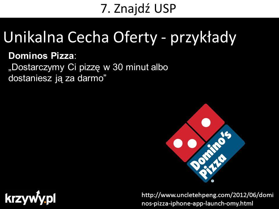 """Unikalna Cecha Oferty - przykłady Dominos Pizza: """"Dostarczymy Ci pizzę w 30 minut albo dostaniesz ją za darmo http://www.uncletehpeng.com/2012/06/domi nos-pizza-iphone-app-launch-omy.html 7."""