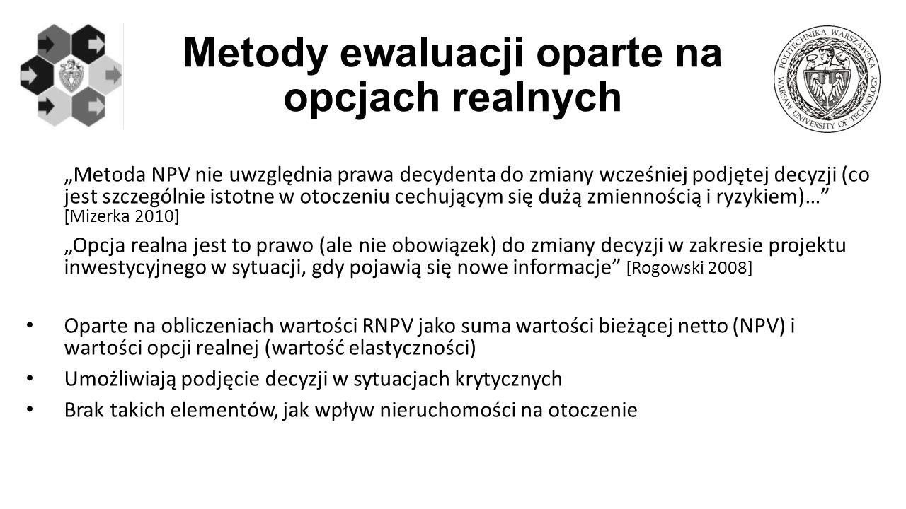 """Metody ewaluacji oparte na opcjach realnych """"Metoda NPV nie uwzględnia prawa decydenta do zmiany wcześniej podjętej decyzji (co jest szczególnie istot"""