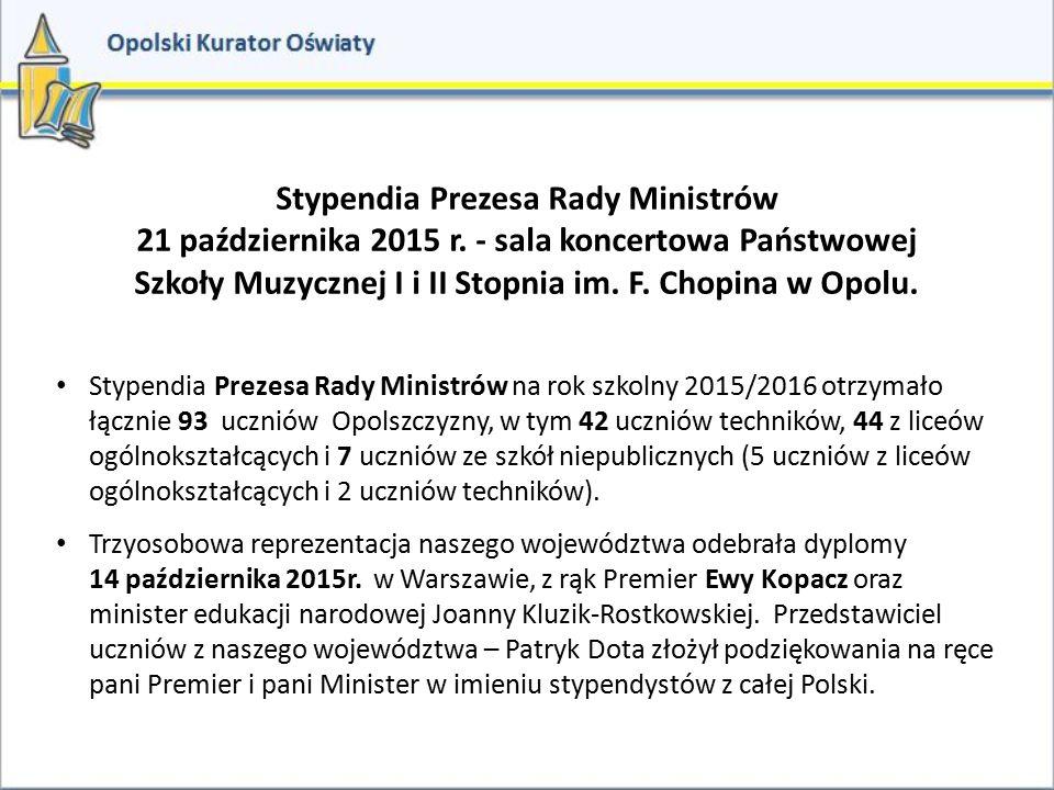 Stypendia Prezesa Rady Ministrów 21 października 2015 r. - sala koncertowa Państwowej Szkoły Muzycznej I i II Stopnia im. F. Chopina w Opolu. Stypendi