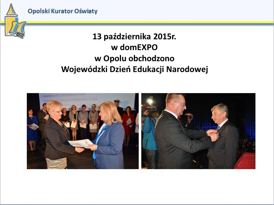 13 października 2015r. w domEXPO w Opolu obchodzono Wojewódzki Dzień Edukacji Narodowej