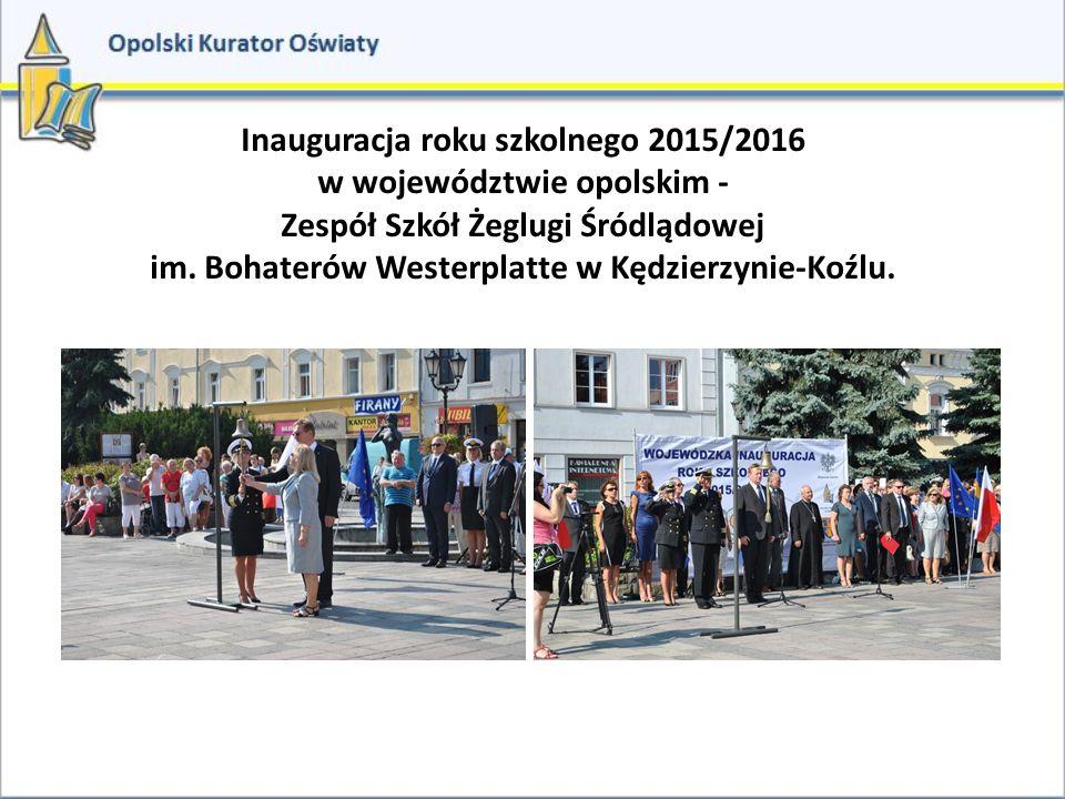 Inauguracja roku szkolnego 2015/2016 w województwie opolskim - Zespół Szkół Żeglugi Śródlądowej im. Bohaterów Westerplatte w Kędzierzynie-Koźlu.