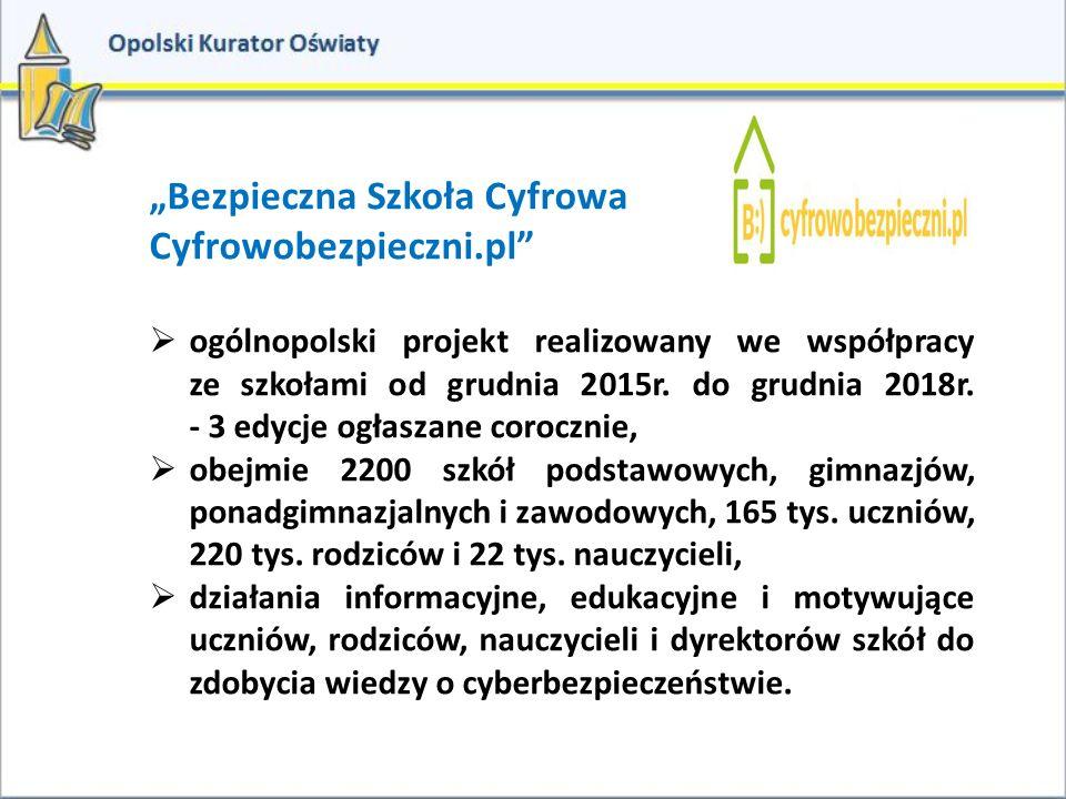 """""""Bezpieczna Szkoła Cyfrowa Cyfrowobezpieczni.pl""""  ogólnopolski projekt realizowany we współpracy ze szkołami od grudnia 2015r. do grudnia 2018r. - 3"""