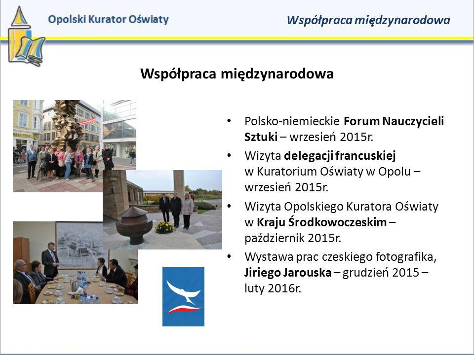 Współpraca międzynarodowa Polsko-niemieckie Forum Nauczycieli Sztuki – wrzesień 2015r. Wizyta delegacji francuskiej w Kuratorium Oświaty w Opolu – wrz