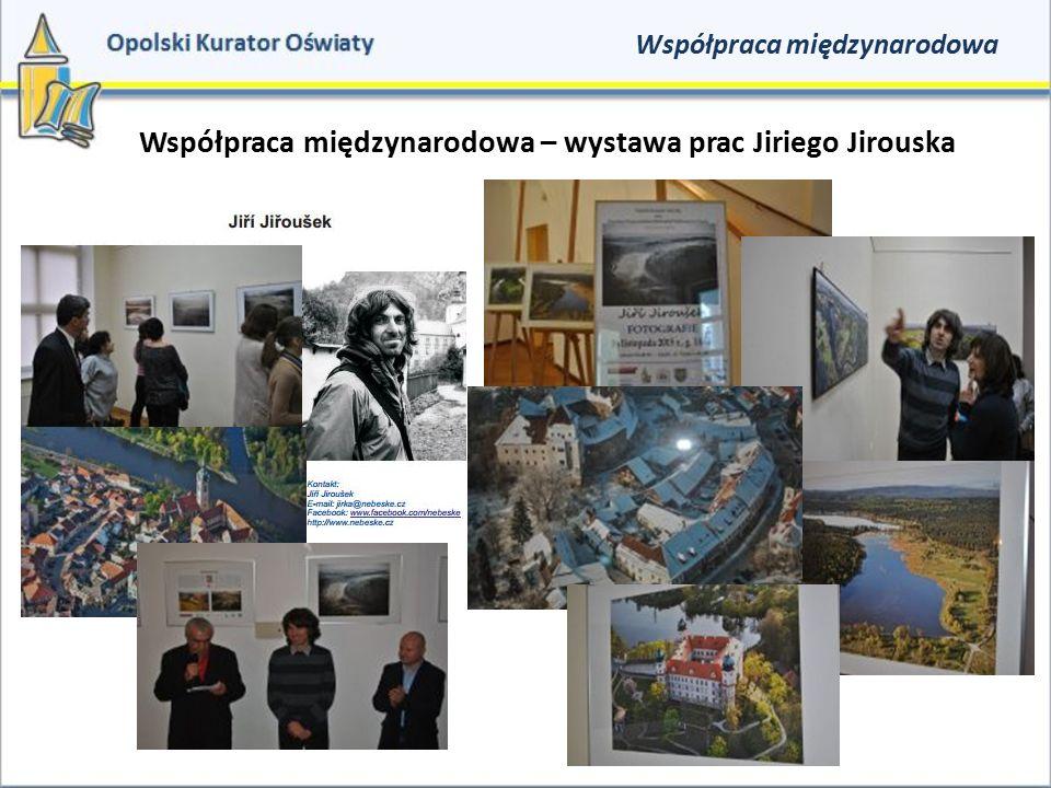 Współpraca międzynarodowa Współpraca międzynarodowa – wystawa prac Jiriego Jirouska