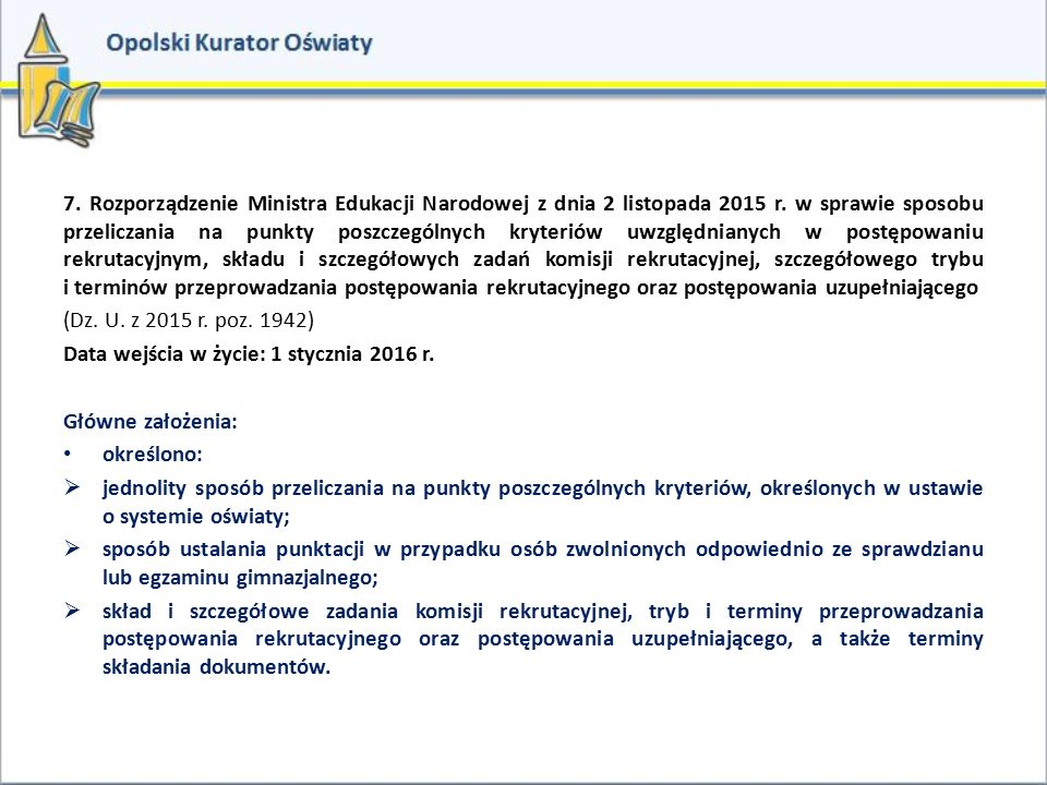 7. Rozporządzenie Ministra Edukacji Narodowej z dnia 2 listopada 2015 r. w sprawie sposobu przeliczania na punkty poszczególnych kryteriów uwzględnian