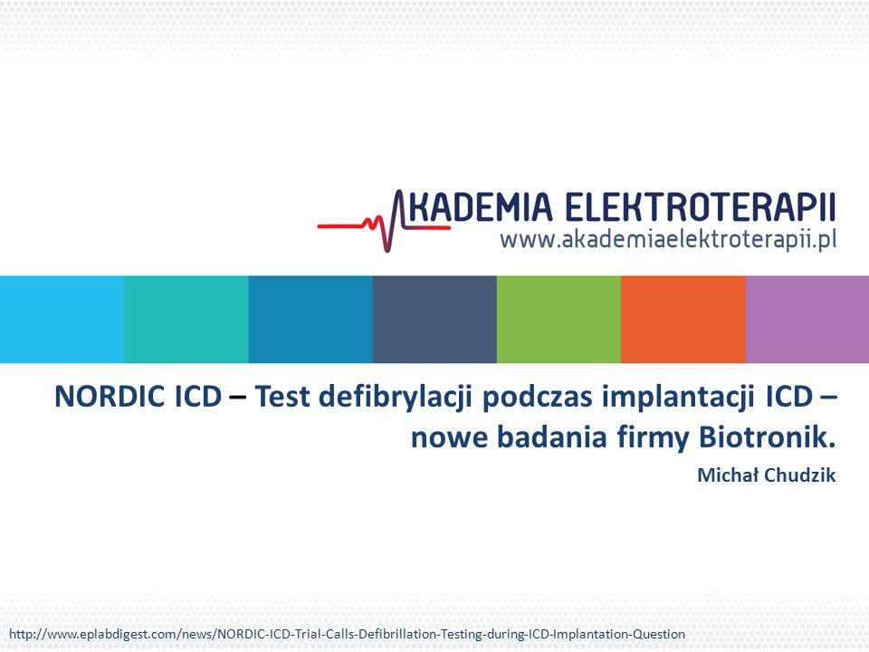 NORDIC ICD – Test defibrylacji podczas implantacji ICD – nowe badania firmy Biotronik.