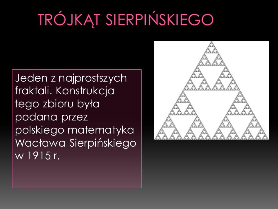 Jeden z najprostszych fraktali. Konstrukcja tego zbioru była podana przez polskiego matematyka Wacława Sierpińskiego w 1915 r.