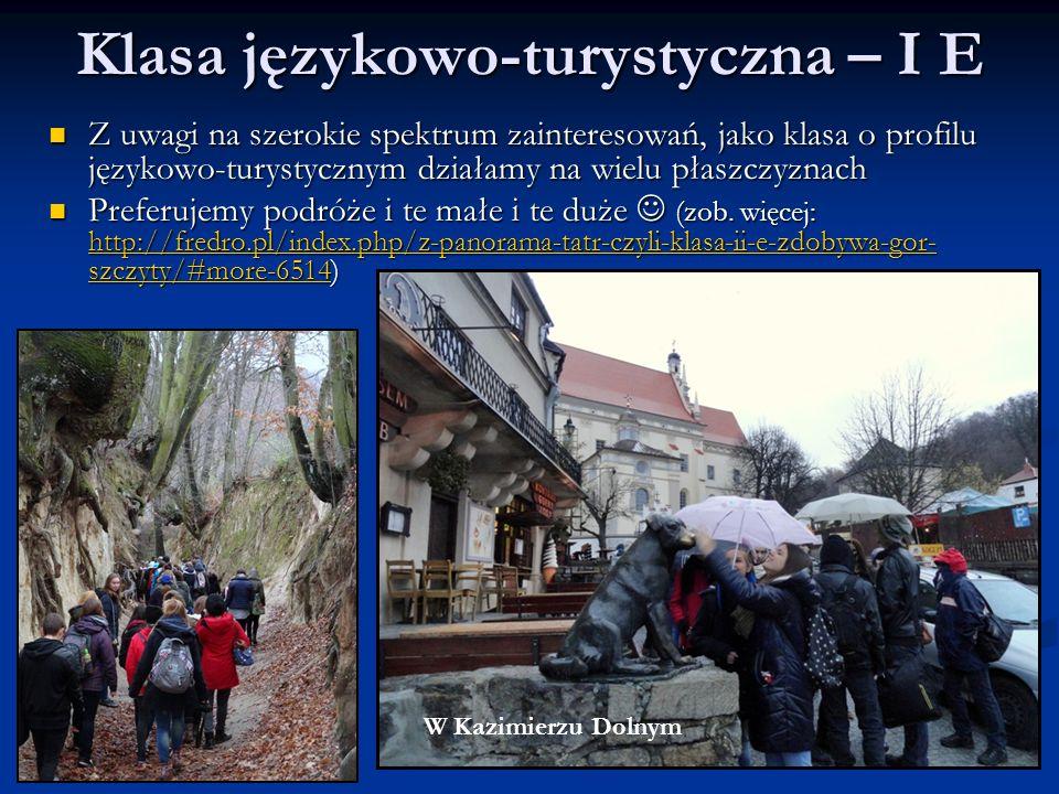 Klasa językowo-turystyczna – I E Z uwagi na szerokie spektrum zainteresowań, jako klasa o profilu językowo-turystycznym działamy na wielu płaszczyznac