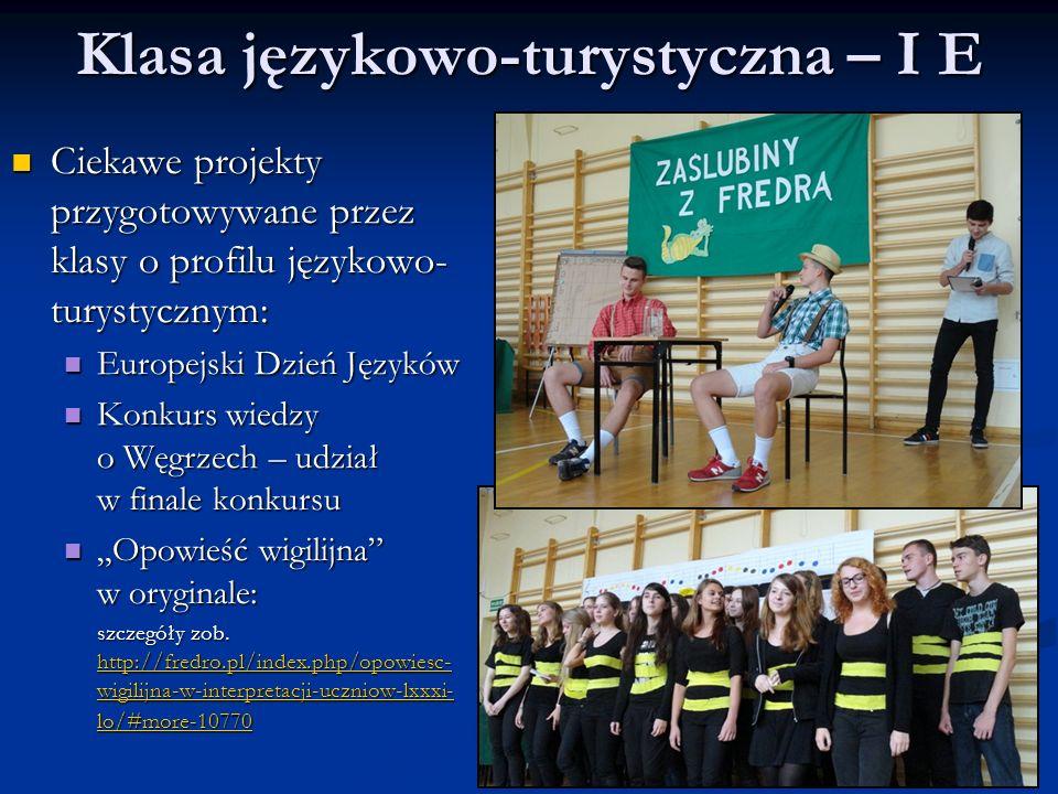 Klasa językowo-turystyczna – I E Ciekawe projekty przygotowywane przez klasy o profilu językowo- turystycznym: Ciekawe projekty przygotowywane przez k