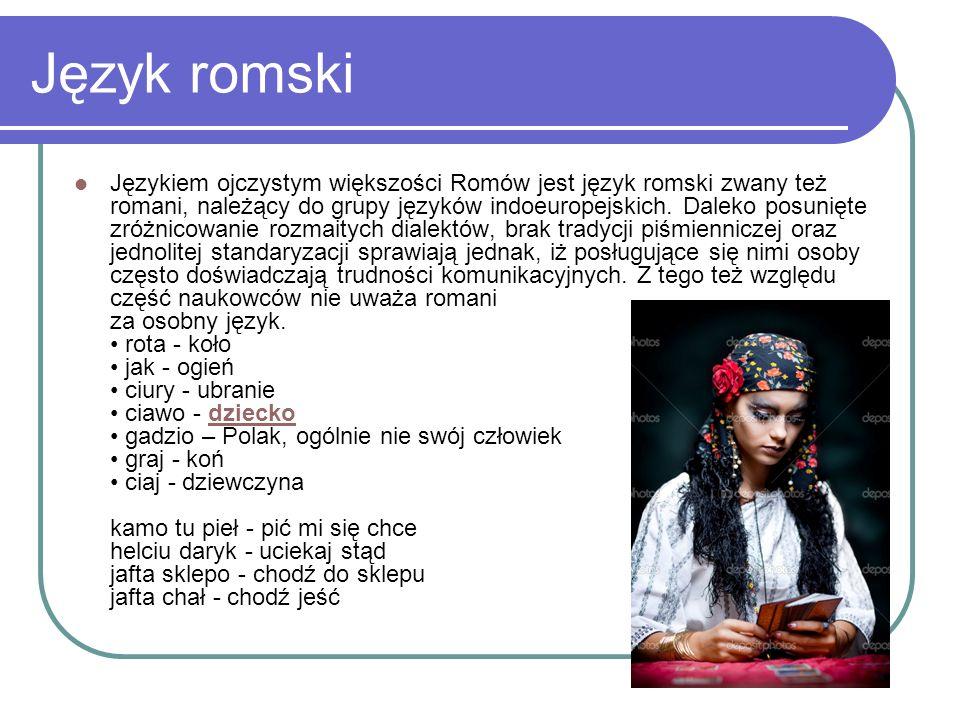 Język romski Językiem ojczystym większości Romów jest język romski zwany też romani, należący do grupy języków indoeuropejskich.