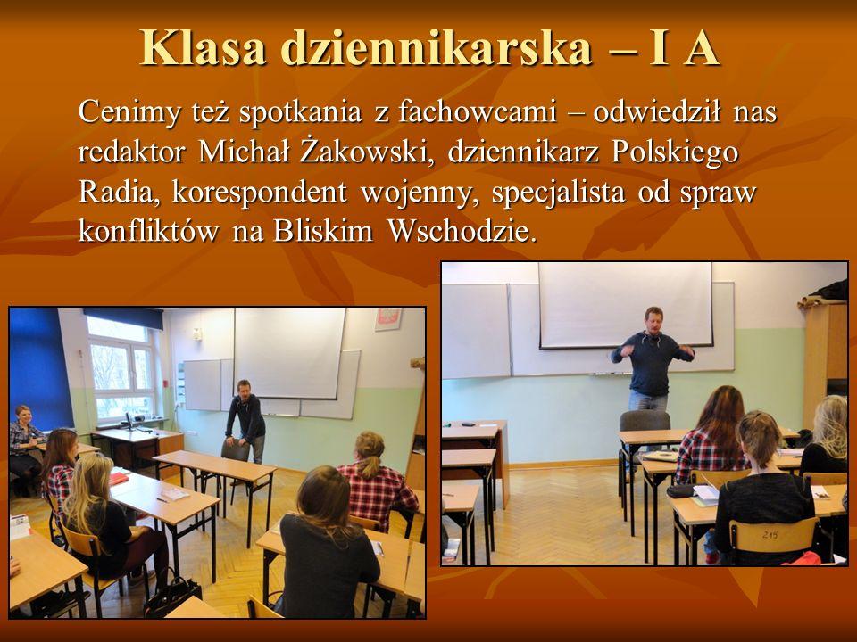 Klasa dziennikarska – I A Cenimy też spotkania z fachowcami – odwiedził nas redaktor Michał Żakowski, dziennikarz Polskiego Radia, korespondent wojenn