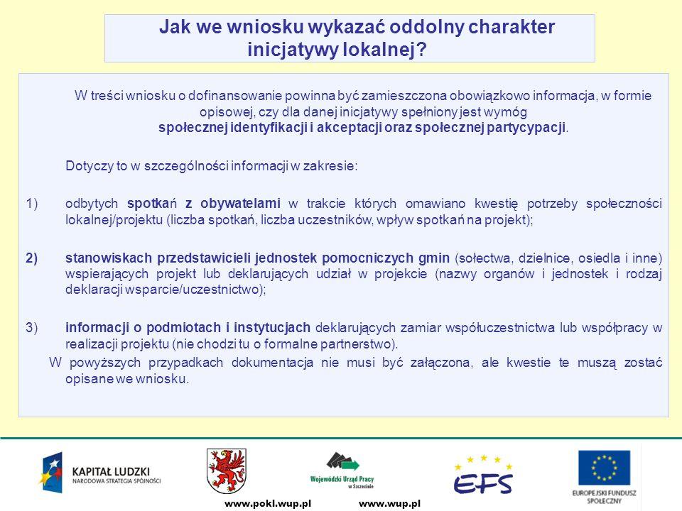 www.wup.plwww.pokl.wup.pl Jak we wniosku wykazać oddolny charakter inicjatywy lokalnej.