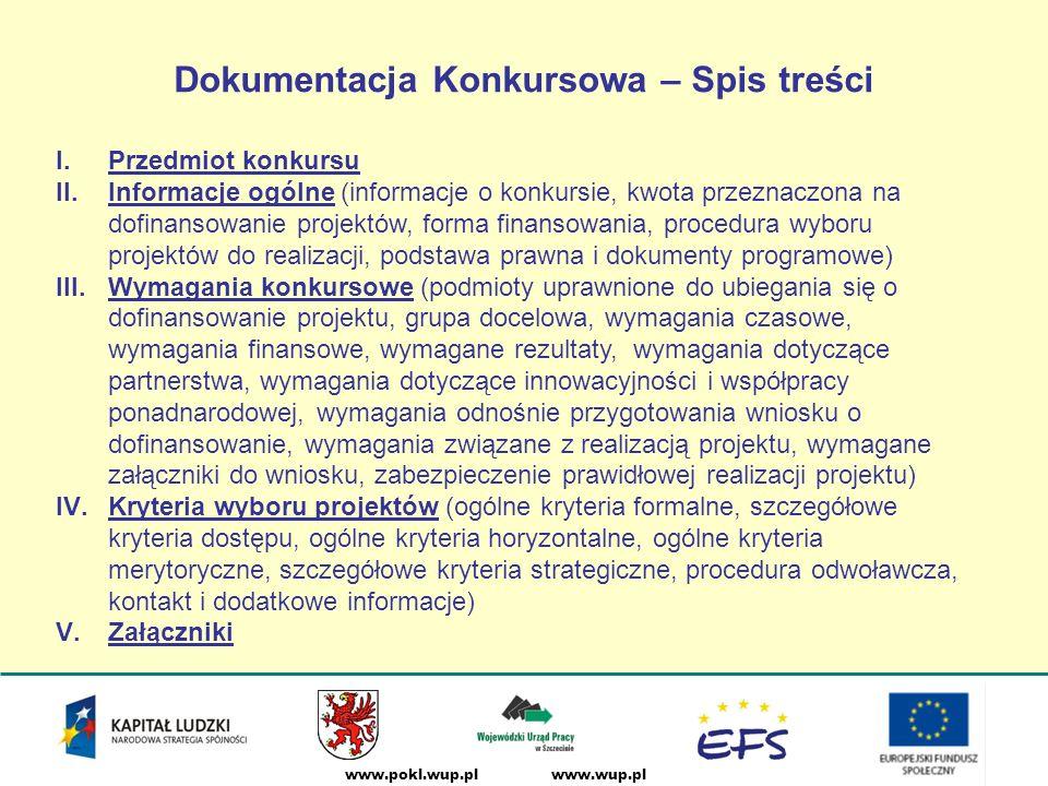 www.wup.plwww.pokl.wup.pl DziałanieDostępne środki 6.3 1 373 483,00 PLN 9.55 825 882,50 PLN Alokacja 2008