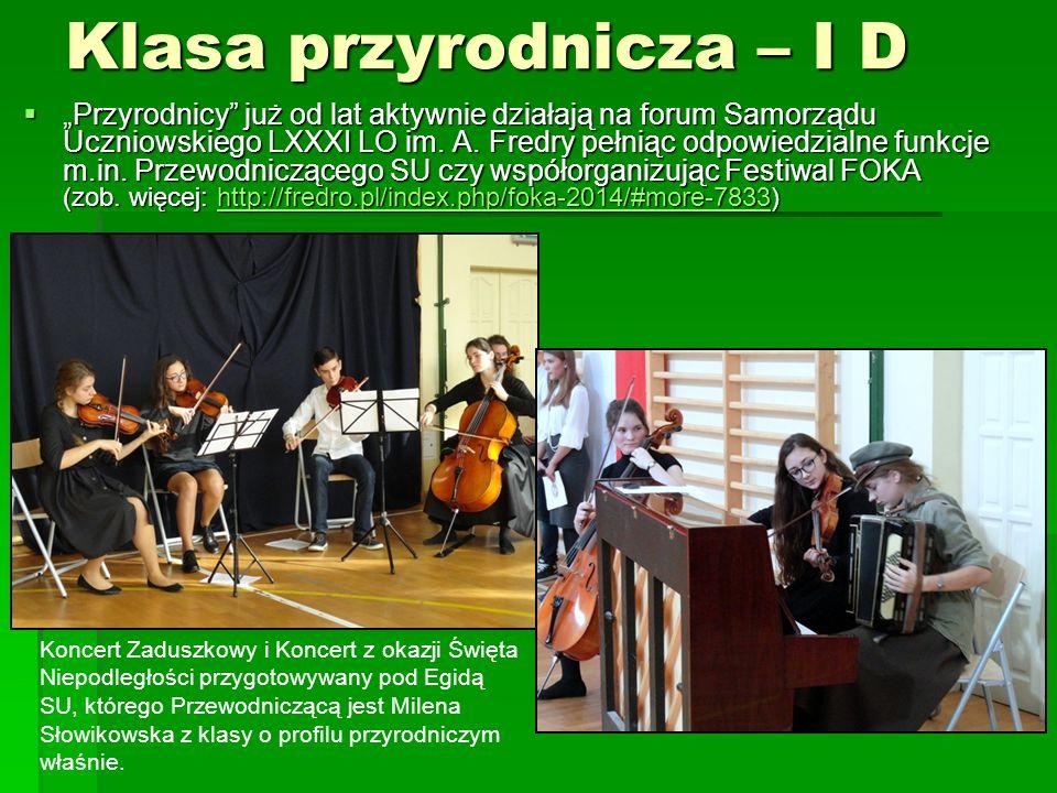 """Klasa przyrodnicza – I D  """"Przyrodnicy już od lat aktywnie działają na forum Samorządu Uczniowskiego LXXXI LO im."""