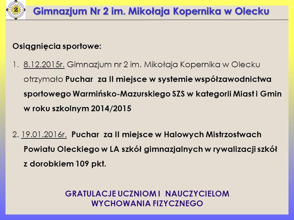 Gimnazjum Nr 2 im. Mikołaja Kopernika w Olecku Osiągnięcia sportowe: 1.8.12.2015r.