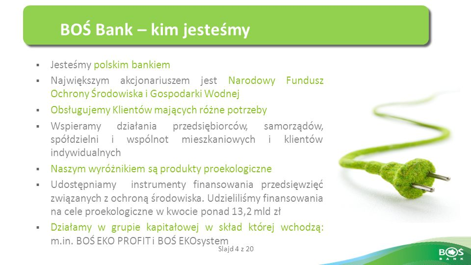 Slajd 15 z 20 EkoKredyt PV - Korzyści dla Klienta Kredyt bankowy Dostawa, montaż, serwis Ubezpieczenie urządzeń i ich wydajności Oszczędności w kosztach pozyskania energii